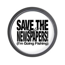 Save The Newspapers! I'm going fishing Wall Clock