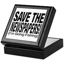 Save The Newspapers! I'm going fishing Keepsake Bo