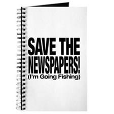 Save The Newspapers! I'm going fishing Journal