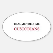 Real Men Become Custodians Oval Decal
