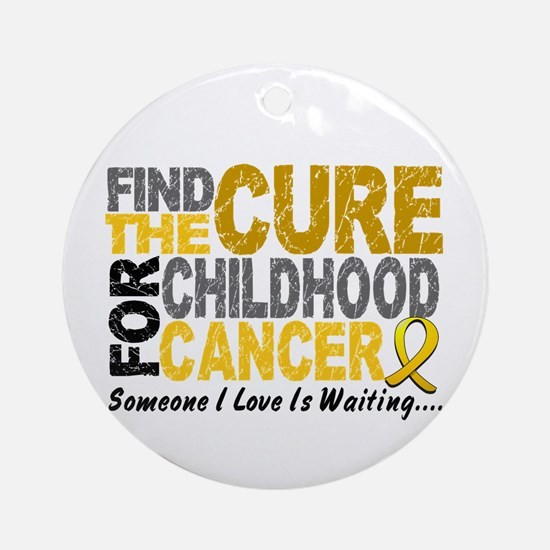 Find The Cure 1 CHILD CANCER Ornament (Round)