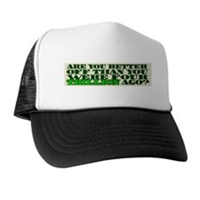 Are you better off? Trucker Hat