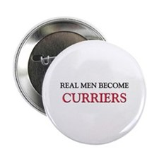 """Real Men Become Curriers 2.25"""" Button"""