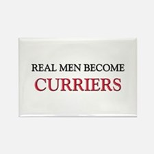 Real Men Become Curriers Rectangle Magnet