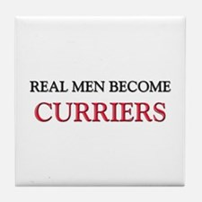 Real Men Become Curriers Tile Coaster