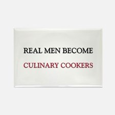 Real Men Become Culinary Cookers Rectangle Magnet