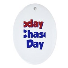 Today Is Chase Day Oval Ornament