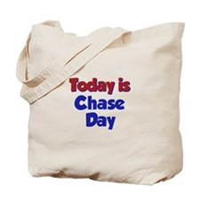 Today Is Chase Day Tote Bag