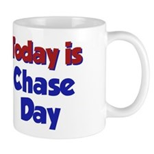 Today Is Chase Day Small Mug