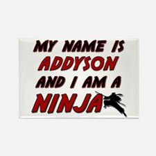 my name is addyson and i am a ninja Rectangle Magn
