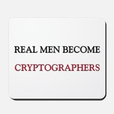 Real Men Become Cryptographers Mousepad