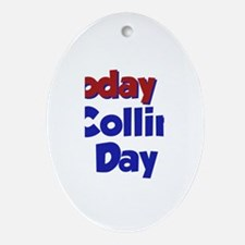 Today Is Collin Day Oval Ornament