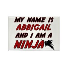 my name is abbigail and i am a ninja Rectangle Mag
