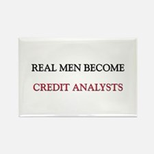 Real Men Become Credit Analysts Rectangle Magnet