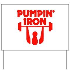 Pumpin' Iron Yard Sign