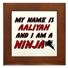 my name is aaliyah and i am a ninja Framed Tile