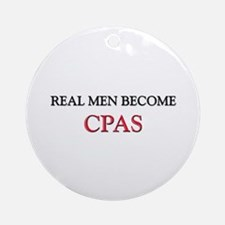 Real Men Become Cpas Ornament (Round)