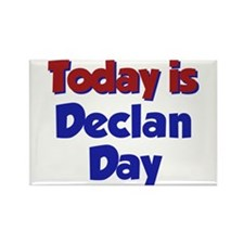 Today Is Declan Day Rectangle Magnet