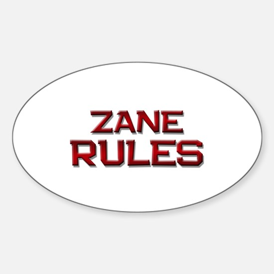 zane rules Oval Decal