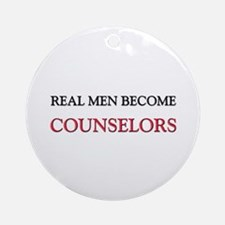 Real Men Become Counselors Ornament (Round)