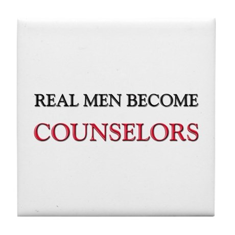 Real Men Become Counselors Tile Coaster