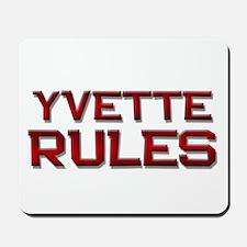 yvette rules Mousepad