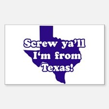 Screw Ya'll I'm from Texas Rectangle Decal