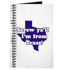 Screw Ya'll I'm from Texas Journal