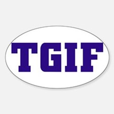 TGIF Oval Decal
