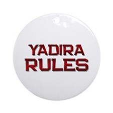 yadira rules Ornament (Round)