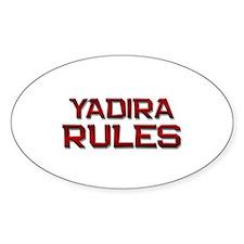 yadira rules Oval Decal