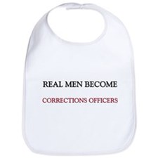 Real Men Become Corrections Officers Bib