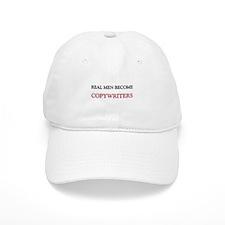 Real Men Become Copywriters Baseball Cap