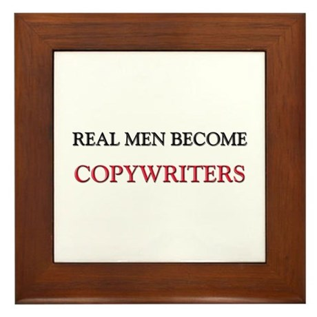 Real Men Become Copywriters Framed Tile
