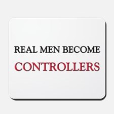 Real Men Become Controllers Mousepad