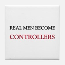 Real Men Become Controllers Tile Coaster