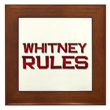 whitney rules Framed Tile