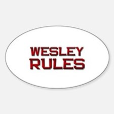 wesley rules Oval Decal