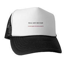 Real Men Become Consumer Psychologists Trucker Hat