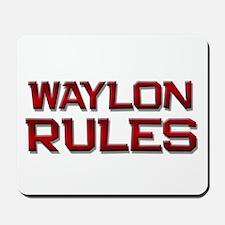 waylon rules Mousepad