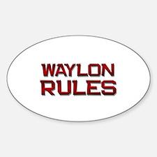 waylon rules Oval Decal