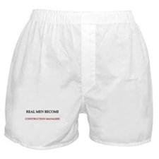 Real Men Become Construction Managers Boxer Shorts