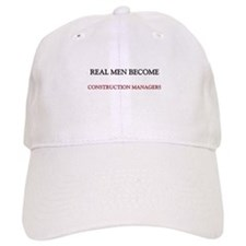 Real Men Become Construction Managers Baseball Baseball Cap
