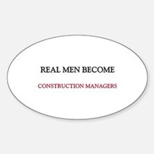 Real Men Become Construction Managers Decal