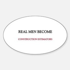 Real Men Become Construction Estimators Decal