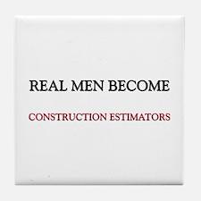 Real Men Become Construction Estimators Tile Coast