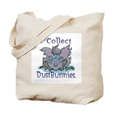 I Collect Dust Bunnies Tote Bag