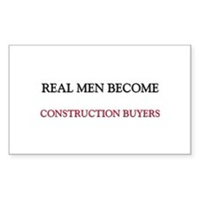 Real Men Become Construction Buyers Decal