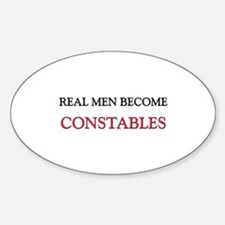 Real Men Become Constables Oval Decal