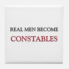 Real Men Become Constables Tile Coaster